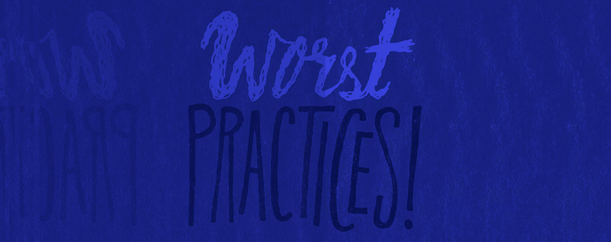 Top 7 Media Strategy Worst Practices